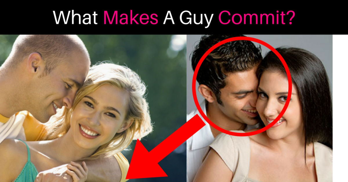 dating how to get him to commit If you're like most women out there who are dating but not yet in a serious relationship, it's probable that you're curious about how to get your current guy to commit.